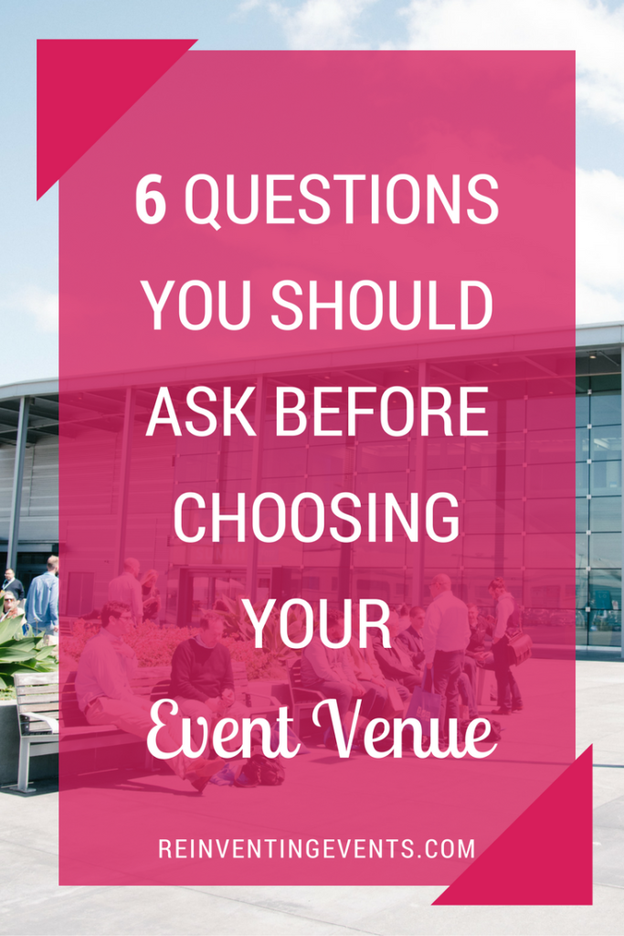 http://reinventingevents.com/2017/05/choosing-your-event-venue/ Your event's venue is paramount to a successful event. It's an event piece that can really make or break your entire event, which is why it is important to ask yourself the following six questions before choosing your event venue.