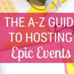 The A-to-Z Guide to Hosting Epic Events