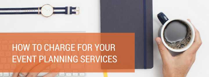 How-to-charge-for-your-event-planning-services