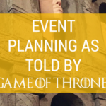 Event Planning as Told by Game of Thrones