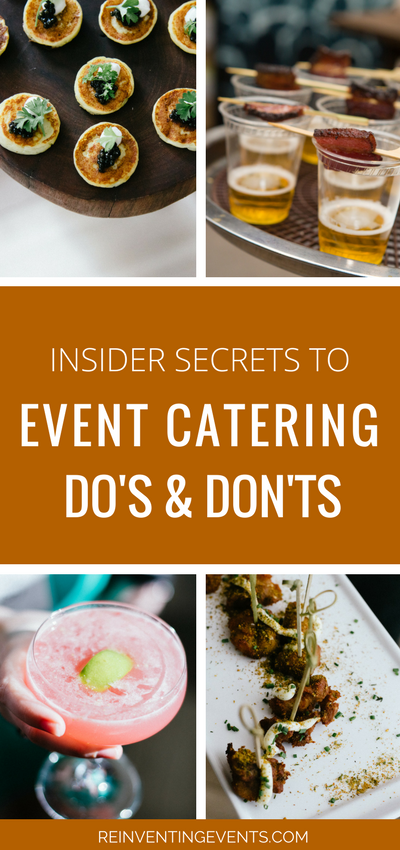 http://reinventingevents.com/2017/10/catering-dos-and-donts/ There's a lot of work needed for event catering. To help ease the whole process, here are the catering do's and don'ts to follow.