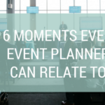 16 Moments Every Event Planner Can Relate To