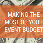 Making the Most of Your Event Budget